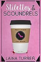 Stilettos & Scoundrels ( Presley Thurman Mysteries #1)