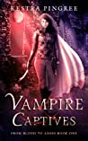 Vampire Captives (From Blood to Ashes, #1)