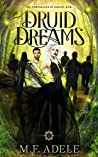 Review ebook Druid Dreams (The Chronicles of Sloane King, #1) by M.F. Adele