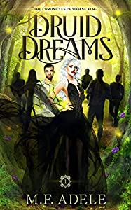 Druid Dreams (The Chronicles of Sloane King, #1)