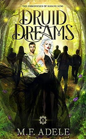 Druid Dreams (The Chronicles of Sloane King, #1)