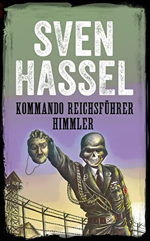 Kommando Reichsführer Himmler (Legion of the Damned, #9)