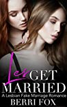 Let's Get Married: A Lesbian Fake Marriage Romance