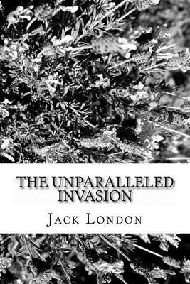 The Unparalleled Invasion by Jack London