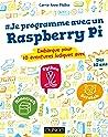 Je programme avec un Raspberry Pi : Embarque pour 10 aventures ludiques avec Scratch, Python, Minecraft (Hors Collection)