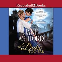 A Duke Too Far (Way to a Lord's Heart, #4)