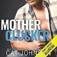Mother Clucker (A Cocky Hero Club Novel)