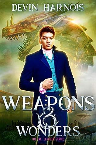 Weapons & Wonders (Jak & Leander, #2)