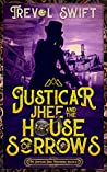 Justicar Jhee and the House of Sorrows (The Justicar Jhee Mysteries, #3)