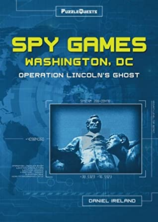 Spy Games Washington, DC: Operation Lincoln's Ghost (PuzzleQuests) (Volume 1)