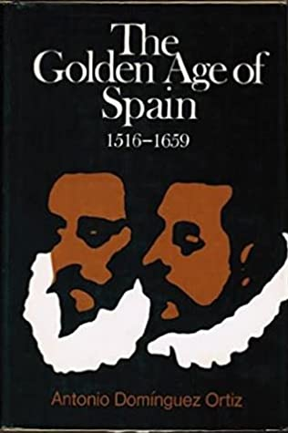 The Golden Age Of Spain, 1516-1659