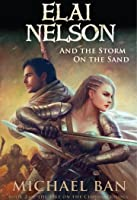 Elai Nelson and the Storm on the Sand (Fire on the Clouds Trilogy: Vol 2) (Paperback)