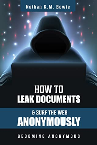 How to Leak Documents and Surf the Web Anonymously