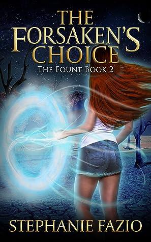 The Forsaken's Choice (The Fount, #2)