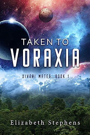Taken to Voraxia (Xiveri Mates #1)