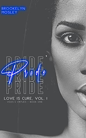 Pride (Book One In Love Is Cure, Vol. 1 - Vices & Virtues)