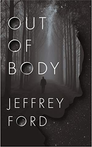 Out of Body - Jeffrey Ford