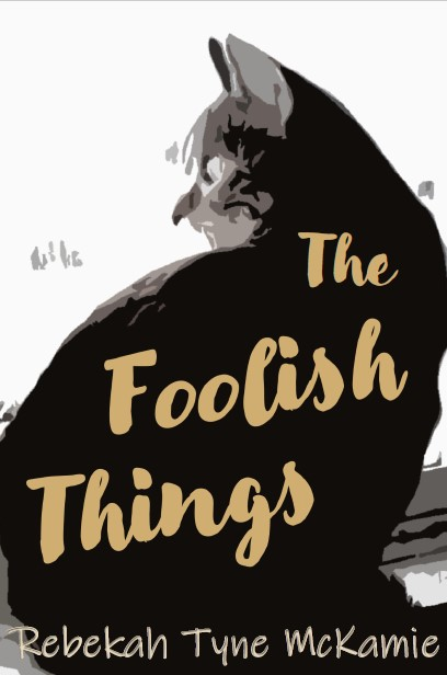 The Foolish Things
