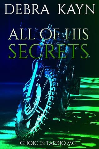 All Of His Secrets (Choices: Tarkio MC, #4)