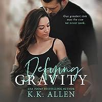 Defying Gravity (Gravity, #2)