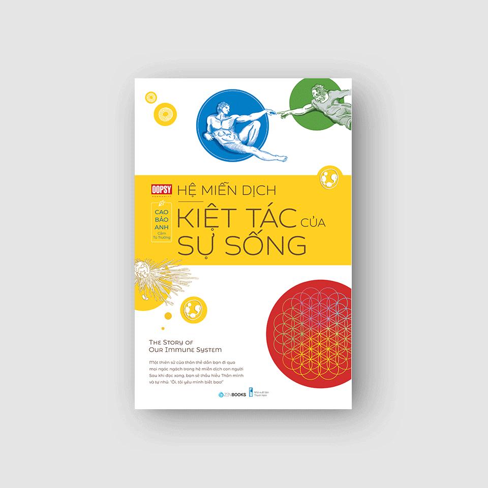 Hệ miễn dịch – Kiệt tác của sự sống by Oopsy, Cao Bảo Anh (Cẩm Tú Trường)