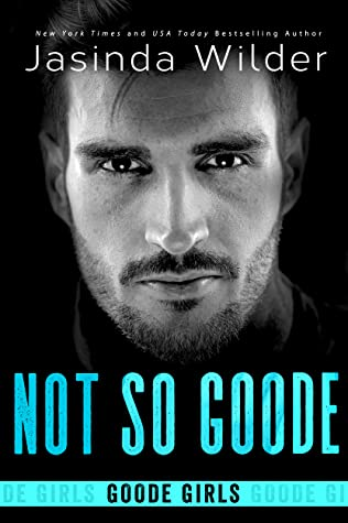 Not So Goode (Goode Girls #2)