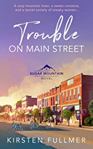 Trouble on Main Street (Sugar Mountain #1)