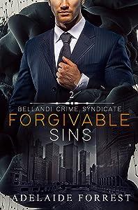Forgivable Sins (Bellandi Crime Syndicate, #2)