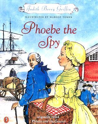 Phoebe the Spy by Judith Berry Griffin
