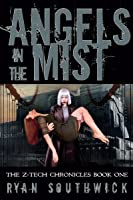 Angels in the Mist (Z-Tech Chronicles #1)