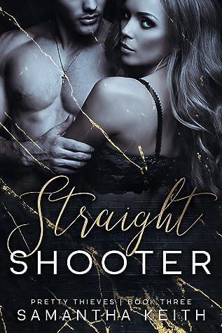 Straight Shooter (Pretty Thieves, #3)