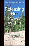Releasing Her Power Within (Fae Shifters Book 1)