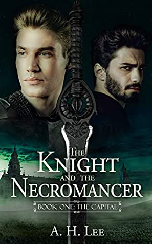 The Capital (The Knight and the Necromancer #1)