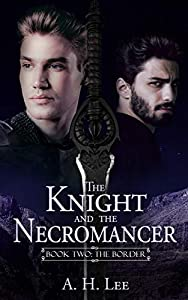 The Border (The Knight and the Necromancer #2)