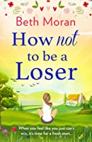 How Not To Be A Loser