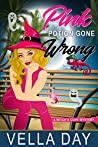 A Pink Potion Gone Wrong (A Witch's Cove Mystery, #2)