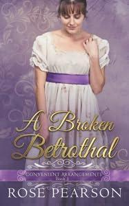 A Broken Betrothal (Convenient Arrangements, #1)