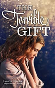 The Terrible Gift (Empath Found, #1)