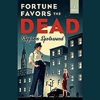 Fortune Favors the Dead: A Novel