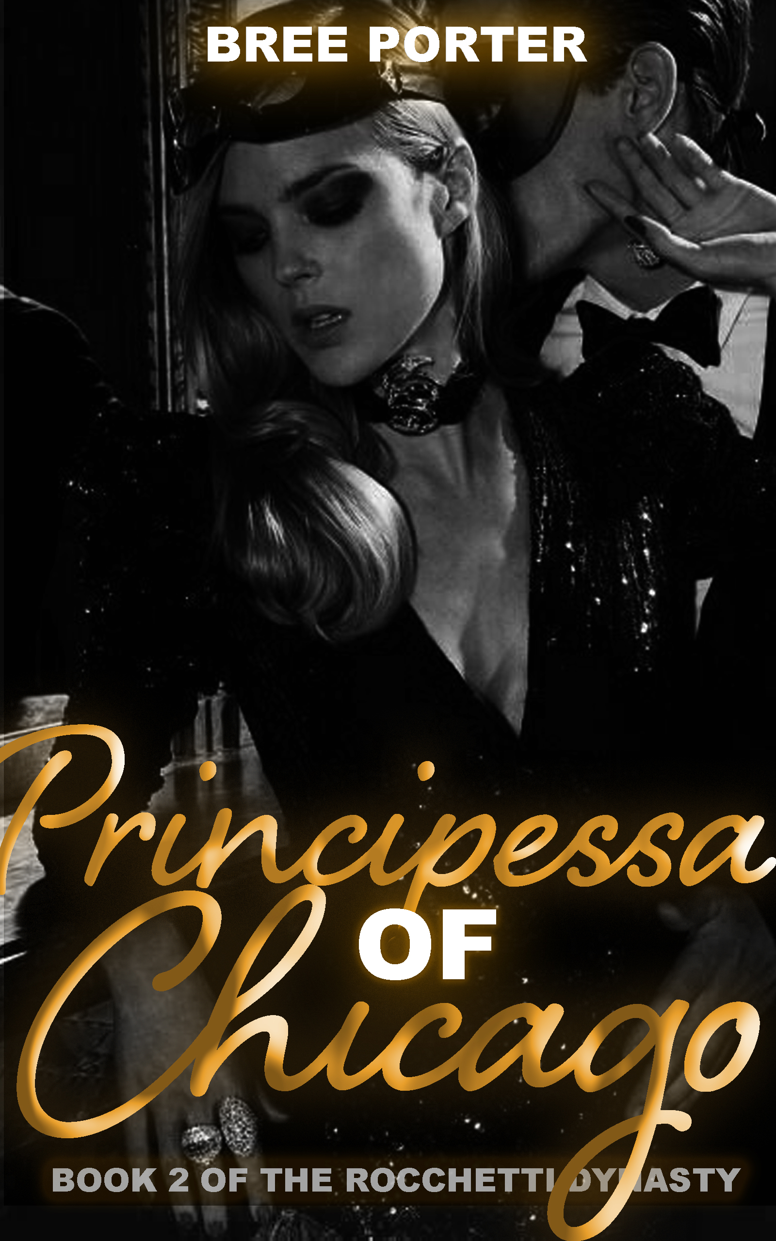 Principessa of Chicago (The Rocchetti Dynasty #2) by Bree Porter