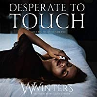 Desperate to Touch (Hard to Love, #2)