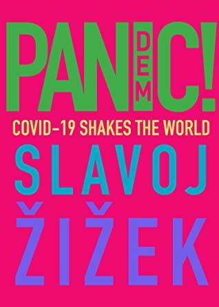 Pandemic! COVID-19 Shakes the World by Slavoj Žižek