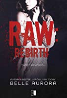 Rebirth (RAW Family, #3)