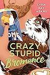 Book cover for Crazy Stupid Bromance (Bromance Book Club, #3)