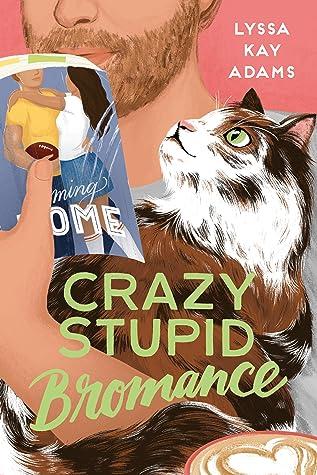 Crazy Stupid Bromance (Bromance Book Club, #3)