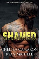 Shamed (Ruthless Rebels MC, #1)