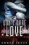 Don't Dare Love (Knights, #1)