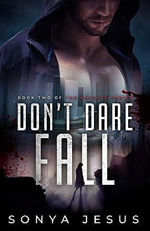 Don't Dare Fall (Knights, #2)