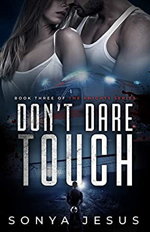 Don't Dare Touch (Knights, #3)