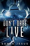 Don't Dare Live (Knights, #4)